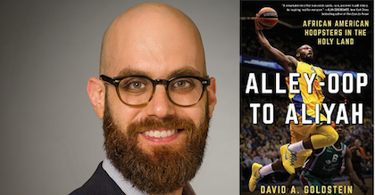 David Goldstein talks to Taking The Charge about his new book: Alley-Oop to Aliyah: African American Hoopsters in the Holy Land.